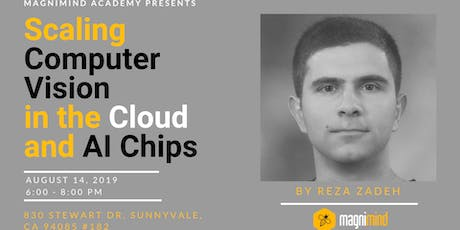 Scaling Computer Vision in the Cloud and AI Chips tickets
