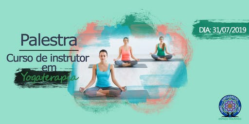 Palestra - Curso de instrutor em Yogaterapia