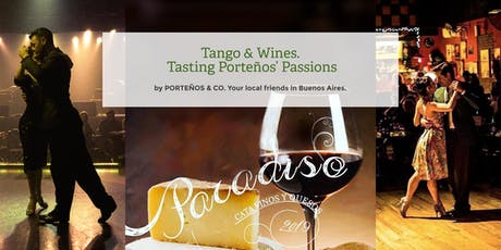Tango & Wines.   Tasting Porteño´s Passions. entradas