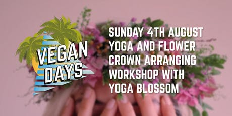Vegan Days x Yoga Blossom Flower Crown Arranging and Yoga Workshop tickets