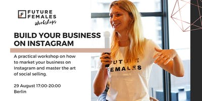 Build your Business on Instagram | Future Females Workshop Berlin