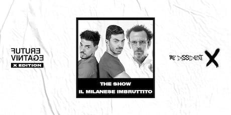 IL MILANESE IMBRUTTITO & THE SHOW // Future Vintage Festival 2019 biglietti