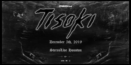 TISOKI - Stereo Live Houston tickets