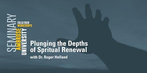 Ambrose University Workshop: Plunging the Depths of Spiritual Renewal