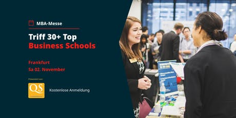 QS MBA-Messe Frankfurt mit Top Business Schools (Eintritt frei) Tickets