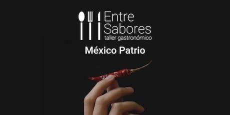 """Taller gastronómico """"Entre sabores""""  México patrio (Martes tarde) entradas"""