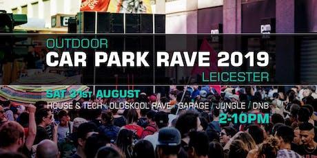 Car Park Rave 2019 Leicester  tickets
