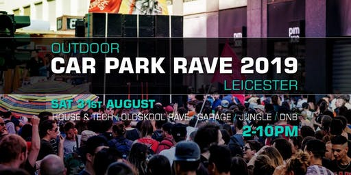 Car Park Rave 2019 Leicester