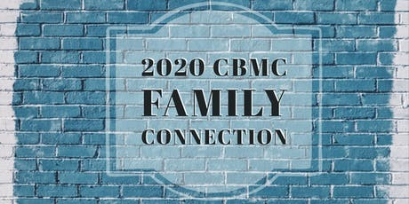 2020 CBMC Family Connection tickets