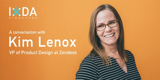IxDA Meetup: A conversation with Kim Lenox, VP of Product Design at Zendesk