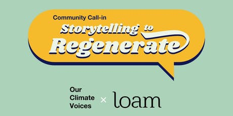 Community Call-In: Storytelling To Reimagine & Regenerate tickets