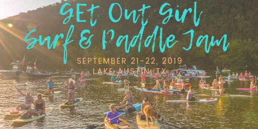 Get Out Girl SURF and PADDLE Jam Weekend