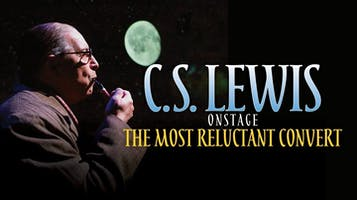 "C.S. Lewis Onstage: ""The Most Reluctant Convert"""