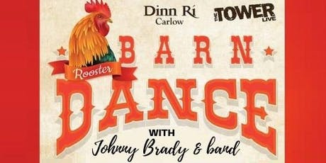 Rooster Barn Dance with Johnny Brady & his Band tickets