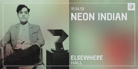 Neon Indian @ Elsewhere (Hall) tickets