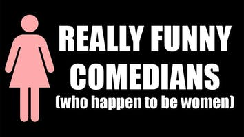 """Really Funny Comedians (Who Happen to Be Women)"""