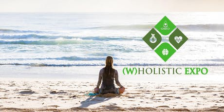(W)HOLISTIC EXPO - Improve Your Mind, Body & Financial Health tickets