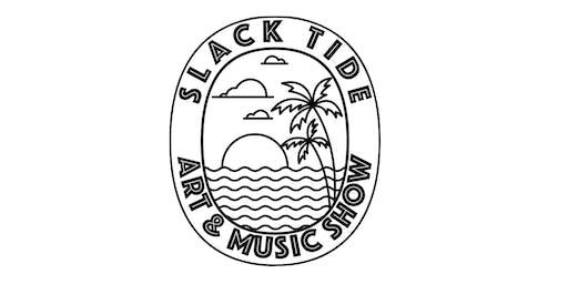 Slack Tide Art & Music Show