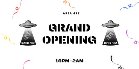 AREA 412 GRAND OPENING tickets