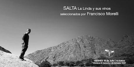 SALTA La Linda y sus VINOS presentados por Francisco Morelli entradas