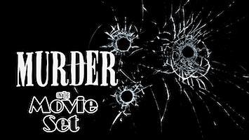 """""""Murder on the Movie Set"""""""