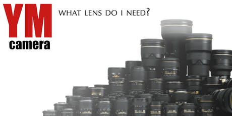 What Lens Do I Need? tickets