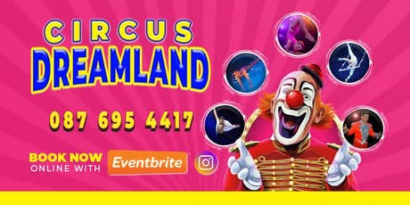 Circus Dreamland in Dunmanway tickets
