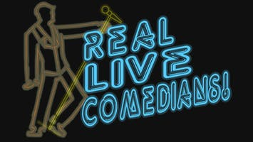 """Real Live Comedians"""
