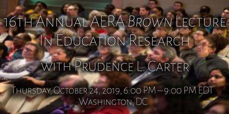16th Annual AERA Brown Lecture in Education Research tickets