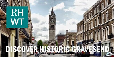 DISCOVER HISTORIC GRAVESEND Guided Walking Tour