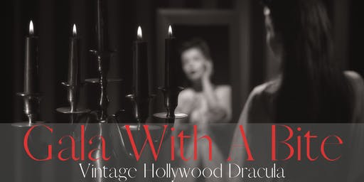 Gala with a Bite: Hollywood Dracula