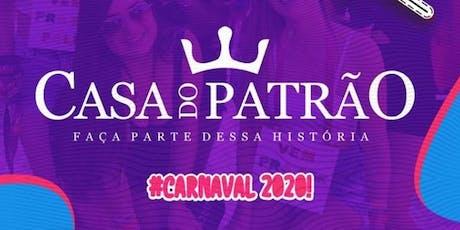 CASA DO PATRÃO  tickets