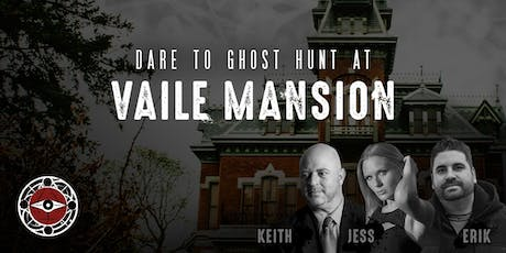 Ghost Hunt at Vaile Mansion tickets