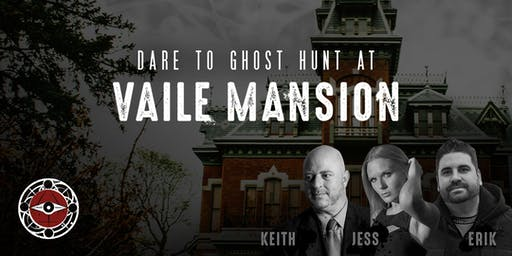 Ghost Hunt at Vaile Mansion