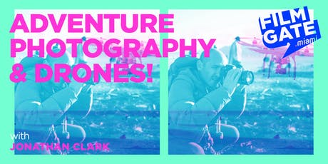 Adventure photography and drones!   tickets