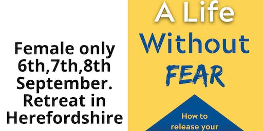 A Life Without Fear Retreat Female only September