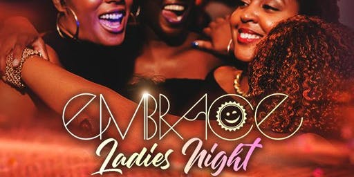 Embrace Ladies Night at 02 Lounge w/ John Wayne, Juggla & DJ Touches