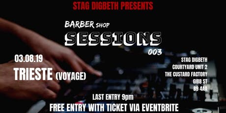 Stag Digbeth Presents: Barbershop Sessions 003 - Trieste (Voyage) tickets