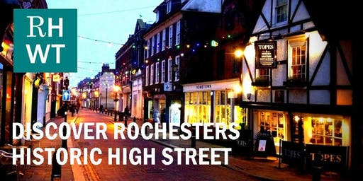 DISCOVER ROCHESTER'S HISTORIC HIGH STREET