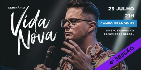 Seminário Vida Nova | Campo Grande | QUARTA SESSÃO ingressos