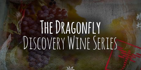 The Dragonfly Discovery Wine Series | August Wine Tasting tickets