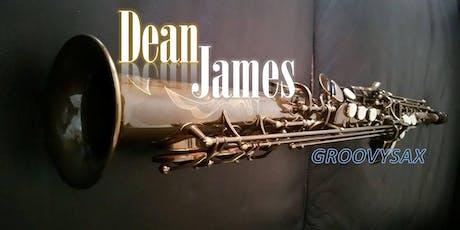 """Doing it Deans way!""  - International Saxophonist Dean James tickets"