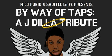 By Way of Taps: A J Dilla Tribute @ Thalia Hall tickets