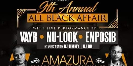 VAYB / NU LOOK / ENPOSIB/ 9th annual ALL BLACK AFFAIR