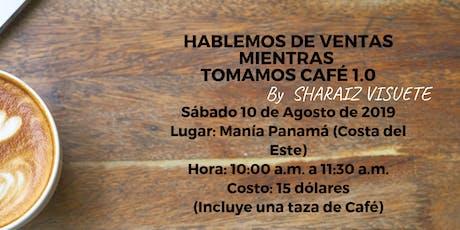 HABLEMOS DE VENTAS MIENTRAS TOMAMOS CAFÉ 1.0  entradas