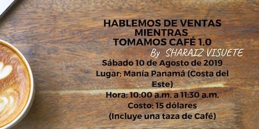 HABLEMOS DE VENTAS MIENTRAS TOMAMOS CAFÉ 1.0
