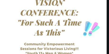 Vision Conference: For Such A Time As This! tickets