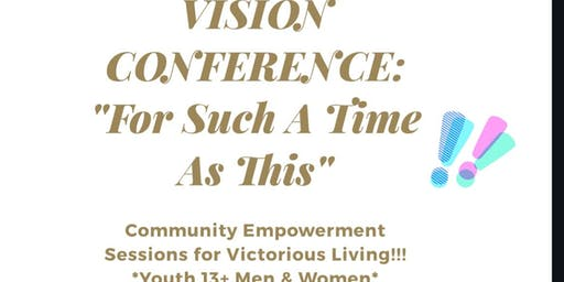 Vision Conference: For Such A Time As This!