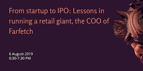 Startup to IPO: Lessons in running a tech platform, the COO of Farfetch tickets