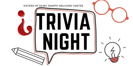 Sisters of Saint Joseph Welcome Center Trivia Night!